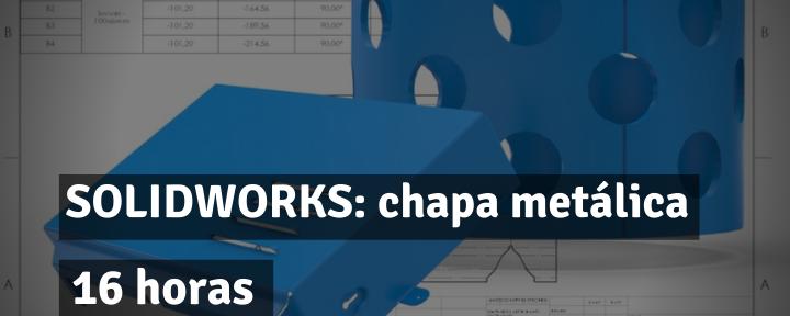 SOLIDWORKS: Chapa Metálica CSWPA-SM